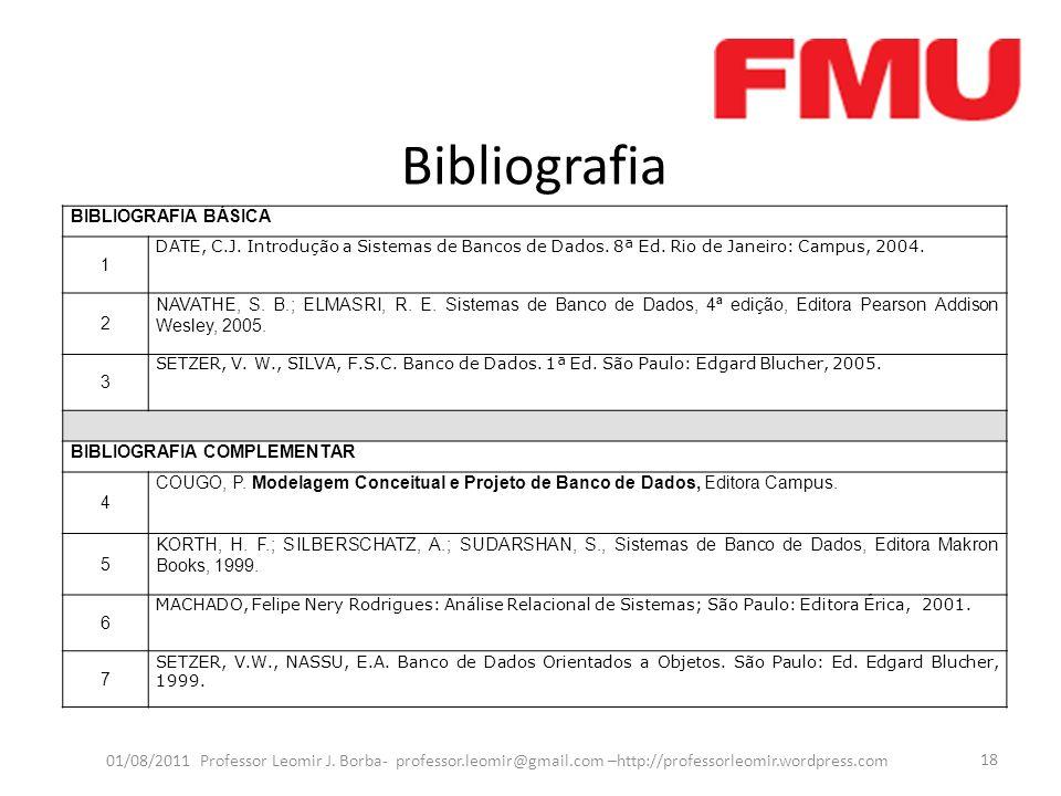 Bibliografia 01/08/2011 Professor Leomir J. Borba- professor.leomir@gmail.com –http://professorleomir.wordpress.com 18 BIBLIOGRAFIA BÁSICA 1 DATE, C.J