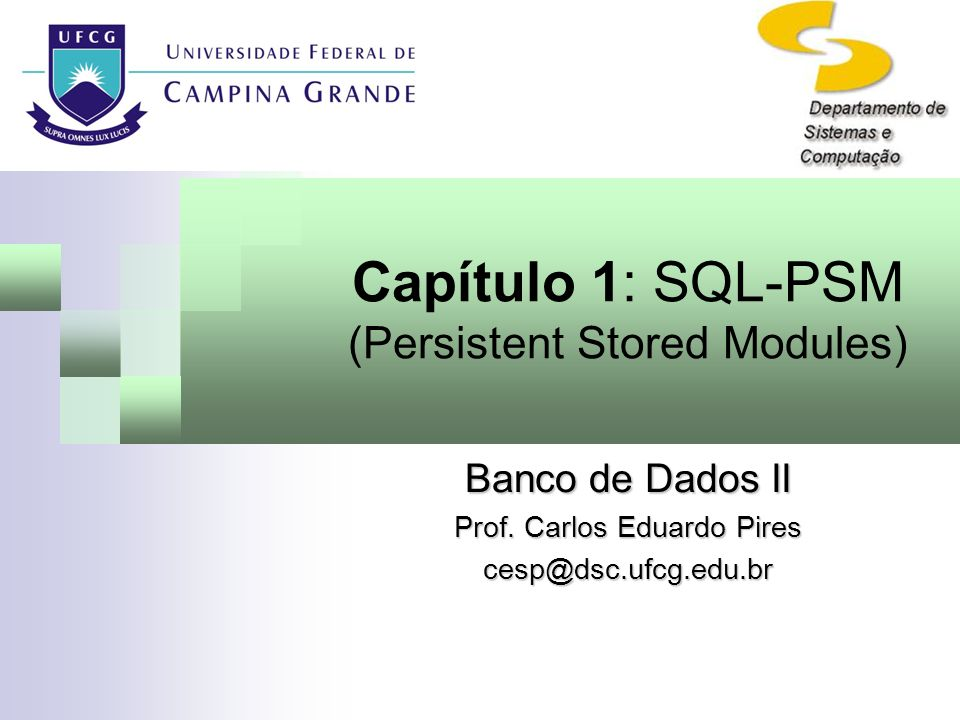Capítulo 1: SQL-PSM2 Motivação Ex.: Escreva um programa Pascal que leia a matricula de um empregado e imprima as informações sobre este empregado.