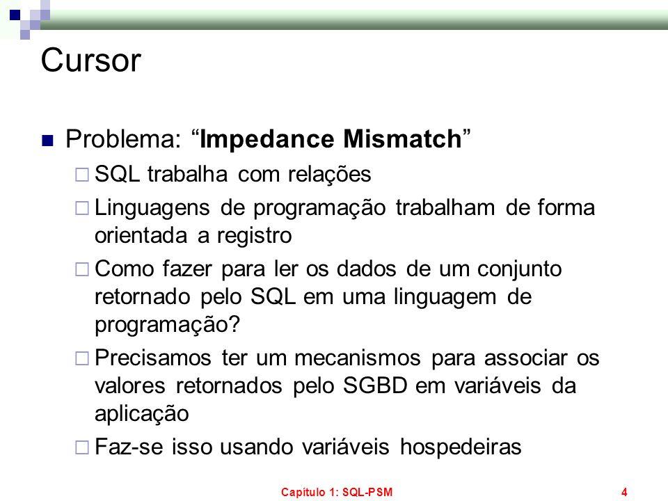 Capítulo 1: SQL-PSM85 Exceções Pré-definidas Cursor_Already_Open DUP_Val_On_INDEX INVALID_CURSOR Invalid_Number Login_Denied No_Data_Found Not_Logged_On RowType_Mismatch Storage_Error Too_Many_Rows Value_Error Zero_Divide Others