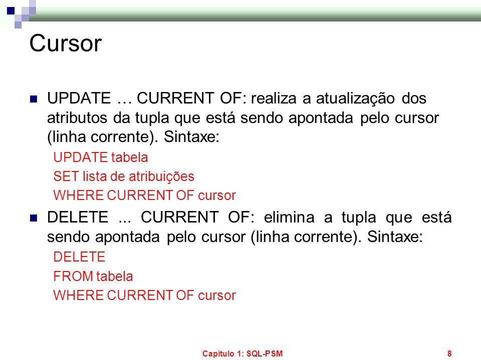 Capítulo 1: SQL-PSM89 Exemplo CREATE OR REPLACE PROCEDURE proc10 IS DECLARE contador NUMBER; BEGIN contador := 10 END; / SQL> sho err procedure proc10 Falta ponto-e-vírgula