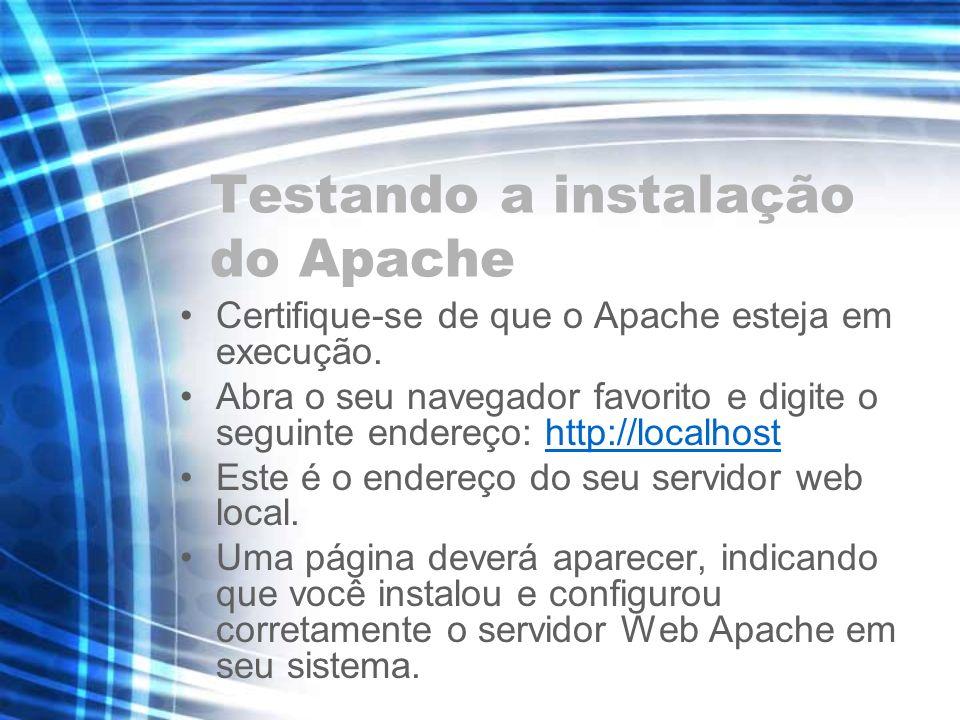 Testando a instalação do Apache Certifique-se de que o Apache esteja em execução. Abra o seu navegador favorito e digite o seguinte endereço: http://l