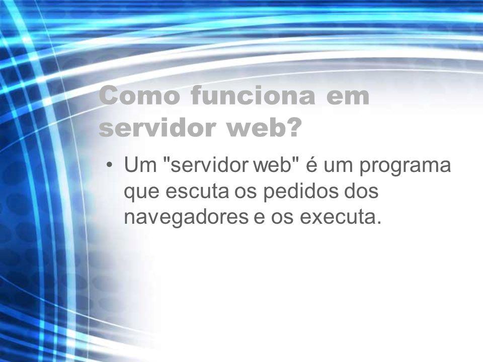 Como funciona em servidor web? Um