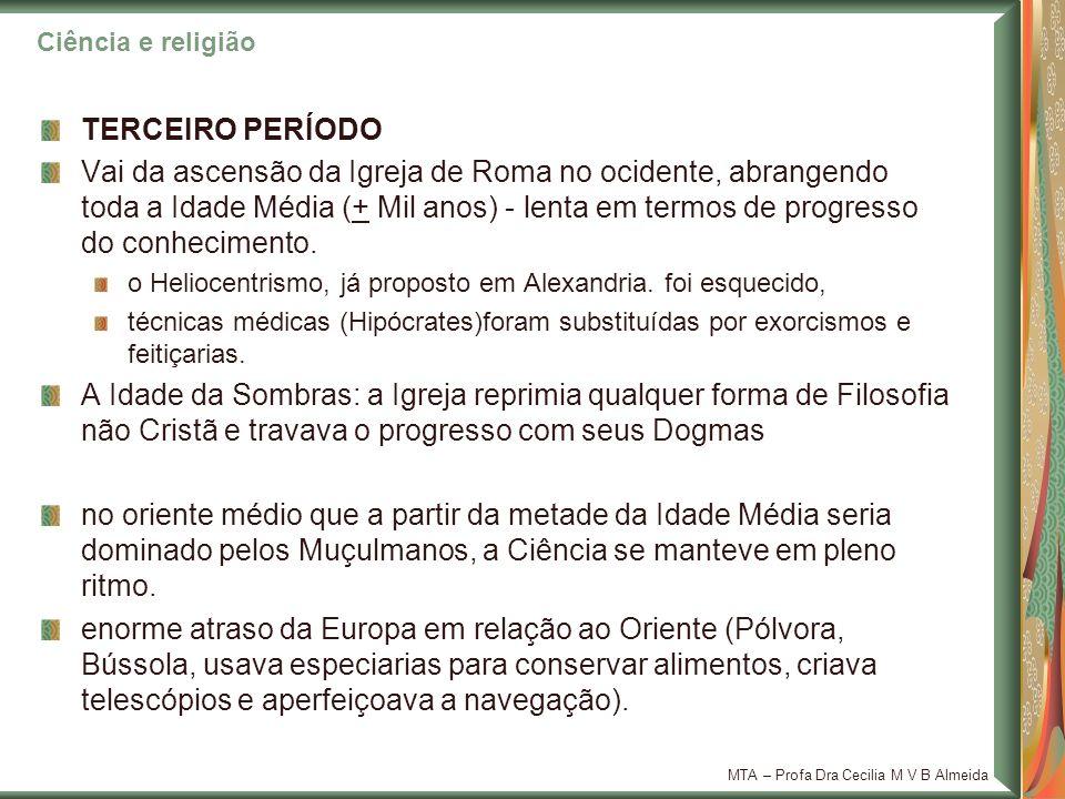 MTA – Profa Dra Cecilia M V B Almeida TERCEIRO PERÍODO Vai da ascensão da Igreja de Roma no ocidente, abrangendo toda a Idade Média (+ Mil anos) - len