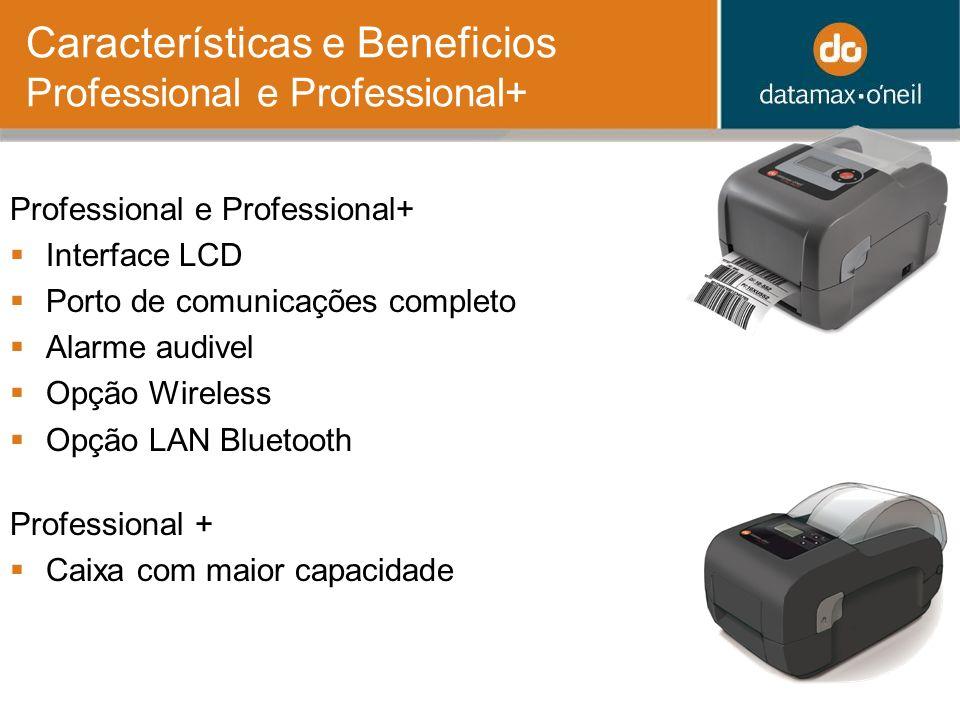 Características e Beneficios Professional e Professional+ Professional e Professional+ Interface LCD Porto de comunicações completo Alarme audivel Opção Wireless Opção LAN Bluetooth Professional + Caixa com maior capacidade