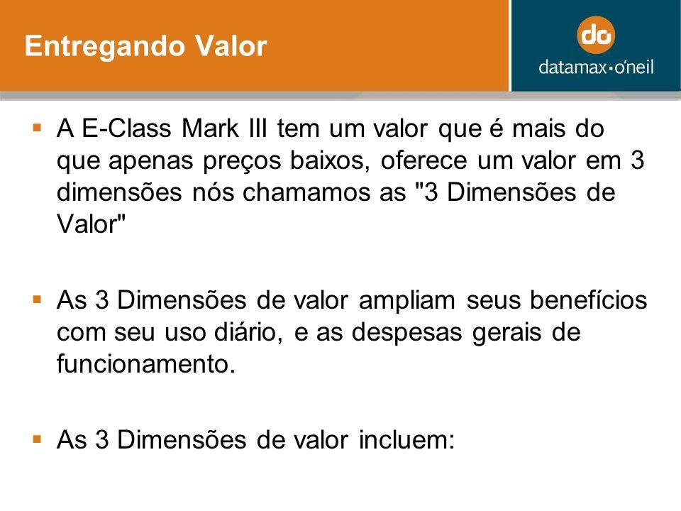 Entregando Valor A E-Class Mark III tem um valor que é mais do que apenas preços baixos, oferece um valor em 3 dimensões nós chamamos as 3 Dimensões de Valor As 3 Dimensões de valor ampliam seus benefícios com seu uso diário, e as despesas gerais de funcionamento.