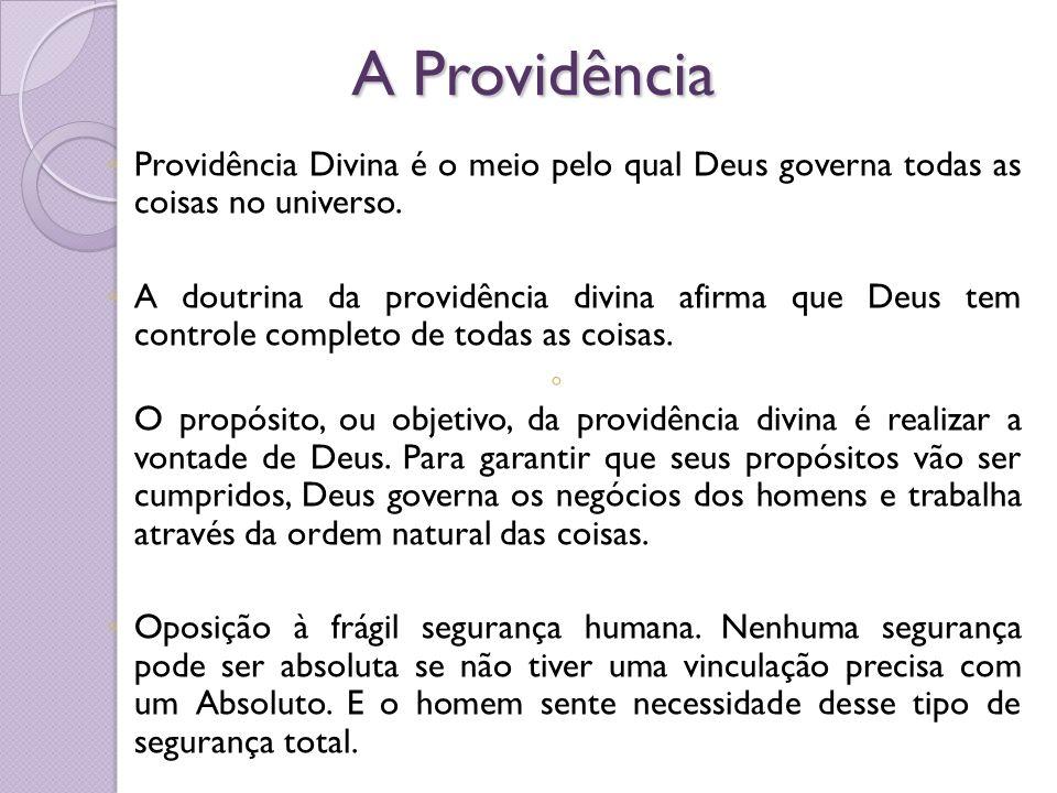 A Providência Providência Divina é o meio pelo qual Deus governa todas as coisas no universo. A doutrina da providência divina afirma que Deus tem con