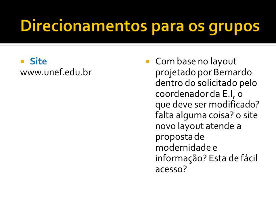 Site www.unef.edu.br Com base no layout projetado por Bernardo dentro do solicitado pelo coordenador da E.I, o que deve ser modificado? falta alguma c