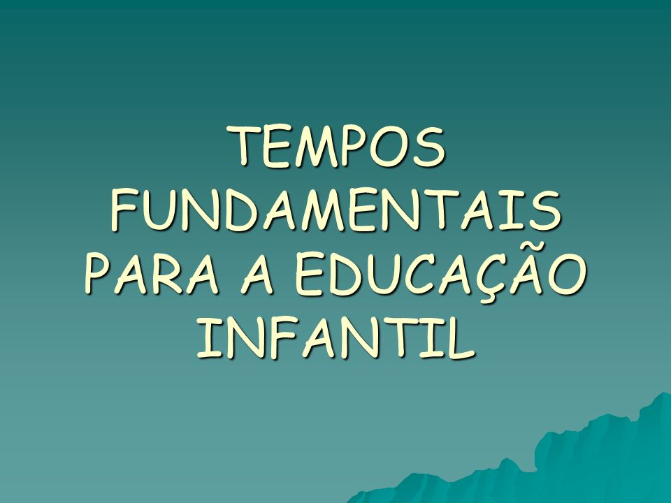 TEMPOS QUE NÃO PODEM FALTAR Tempos Fundamentais Tempos Fundamentais Tempo de interagir com outras crianças e com os adultos; Tempo de interagir com outras crianças e com os adultos; Tempo de experimentar, de explorar, de pesquisar; Tempo de experimentar, de explorar, de pesquisar; Tempo de desenvolver múltiplas linguagens; Tempo de desenvolver múltiplas linguagens;
