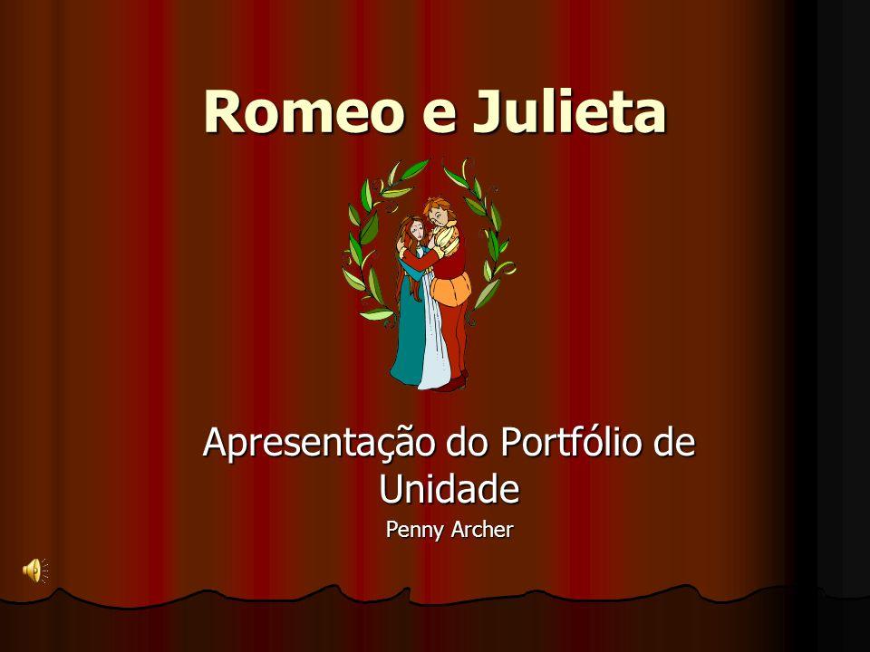 Romeo e Julieta Apresentação do Portfólio de Unidade Penny Archer