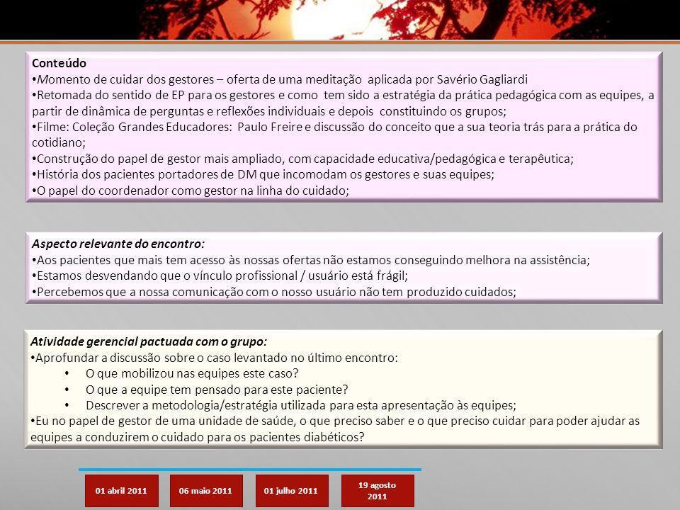 01 abril 201106 maio 201101 julho 2011 19 agosto 2011 Conteúdo Momento de cuidar dos gestores – oferta de uma meditação aplicada por Savério Gagliardi