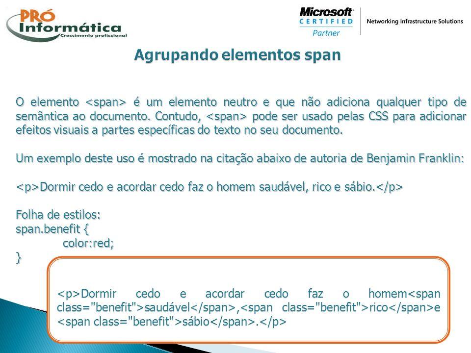 O elemento é um elemento neutro e que não adiciona qualquer tipo de semântica ao documento. Contudo, pode ser usado pelas CSS para adicionar efeitos v