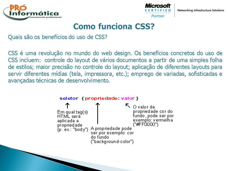 A sintaxe básica das CSS Suponha que desejamos uma cor de fundo vermelha para a página web: Usando HTML podemos fazer assim: Com CSS o mesmo resultado será obtido assim: body {background-color: #FF0000;}