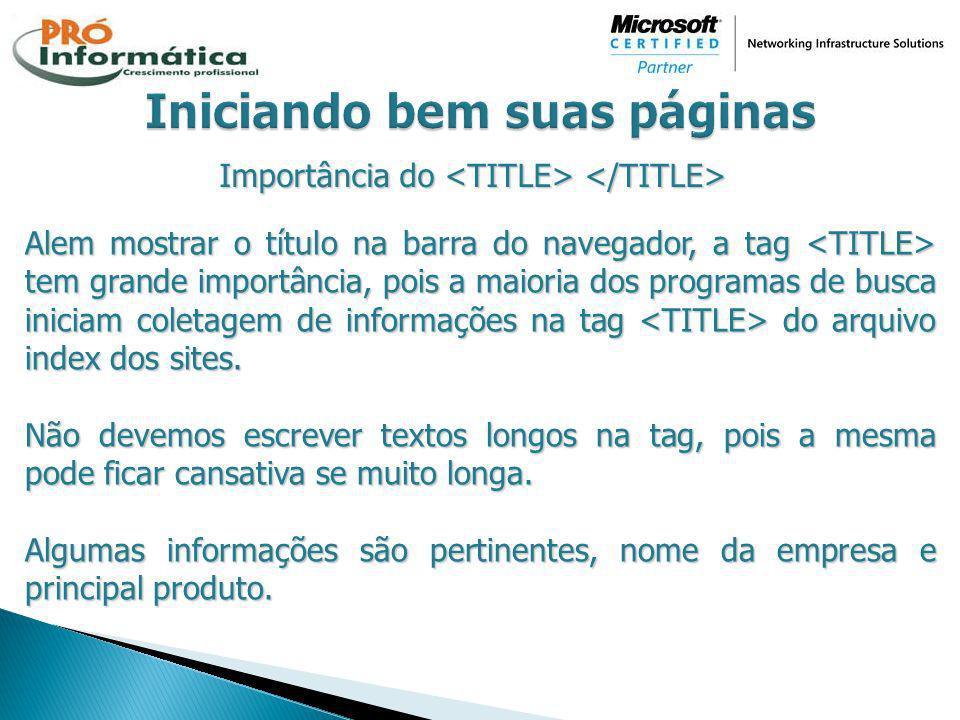 Importância do Importância do Alem mostrar o título na barra do navegador, a tag tem grande importância, pois a maioria dos programas de busca iniciam