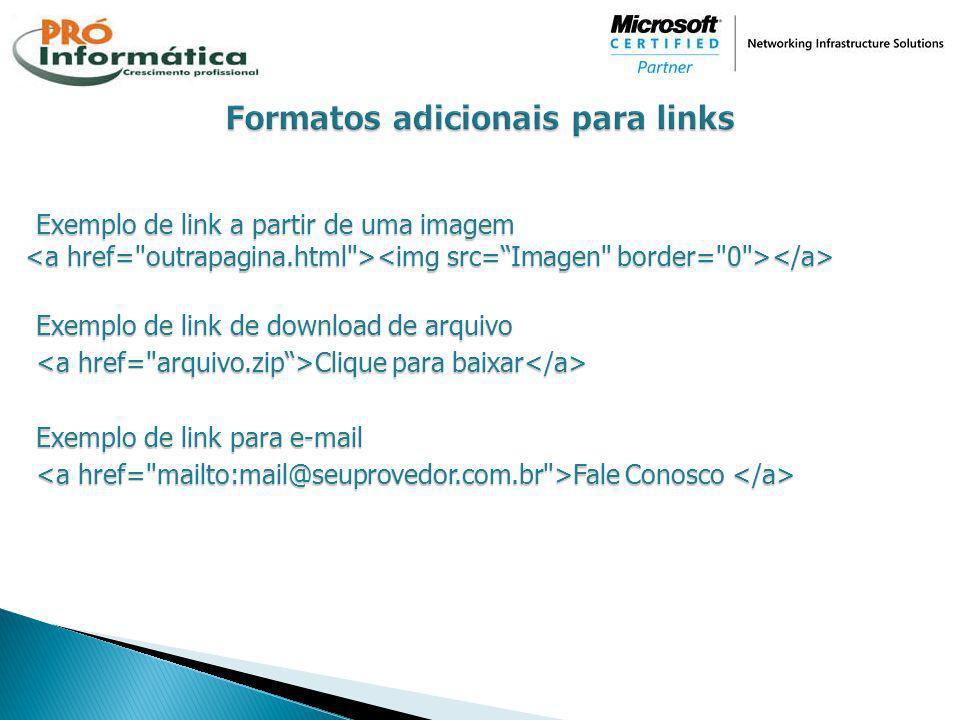 Exemplo de link a partir de uma imagem Exemplo de link de download de arquivo Clique para baixar Clique para baixar Exemplo de link para e-mail Fale C
