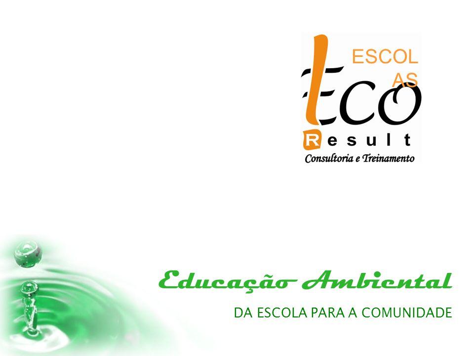 ESCOL AS Educação Ambiental DA ESCOLA PARA A COMUNIDADE