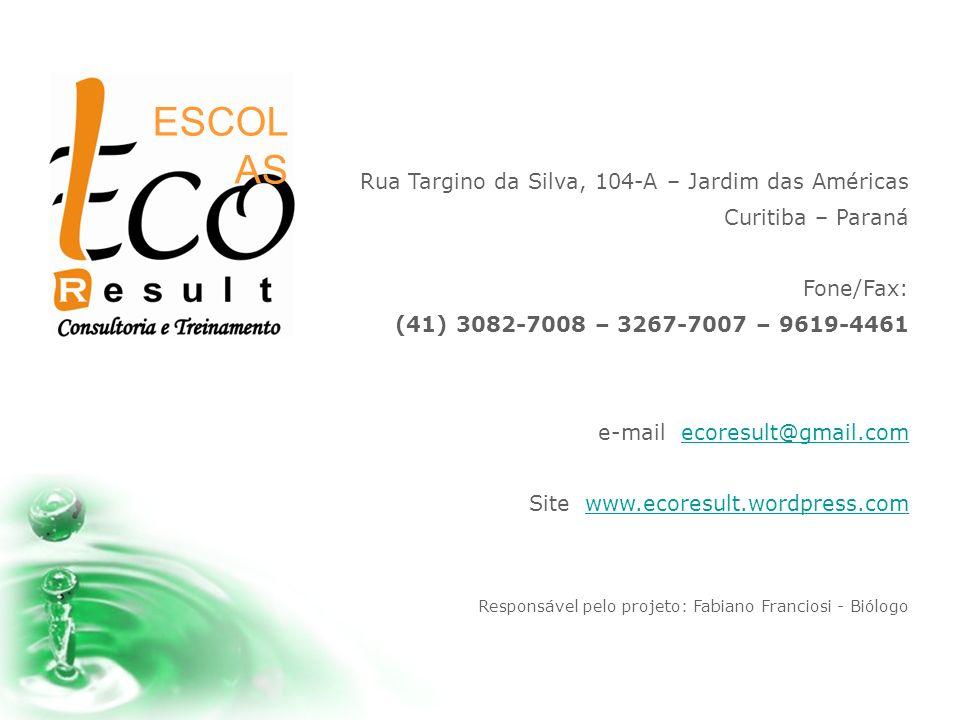 Rua Targino da Silva, 104-A – Jardim das Américas Curitiba – Paraná Fone/Fax: (41) 3082-7008 – 3267-7007 – 9619-4461 e-mail ecoresult@gmail.comecoresu