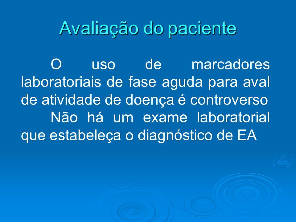 Avaliação do paciente O uso de marcadores laboratoriais de fase aguda para aval de atividade de doença é controverso Não há um exame laboratorial que