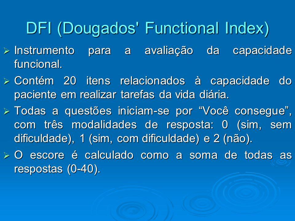 DFI (Dougados' Functional Index) Instrumento para a avaliação da capacidade funcional. Instrumento para a avaliação da capacidade funcional. Contém 20