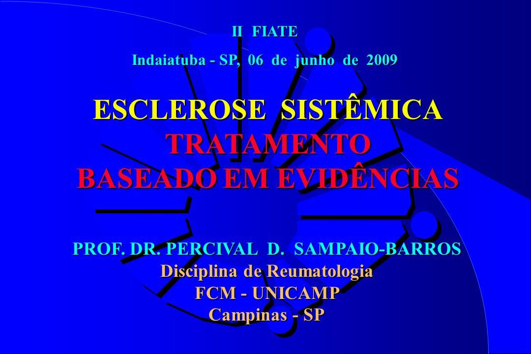 ESCLEROSE SISTÊMICA TRATAMENTO IV - DOENÇA PULMONAR INTERSTICIAL 9 - Ciclofosfamida deve ser considerada no tratamento da doença pulmonar intersticial relacionada à esclerose sistêmica, apesar de sua conhecida toxicidade.