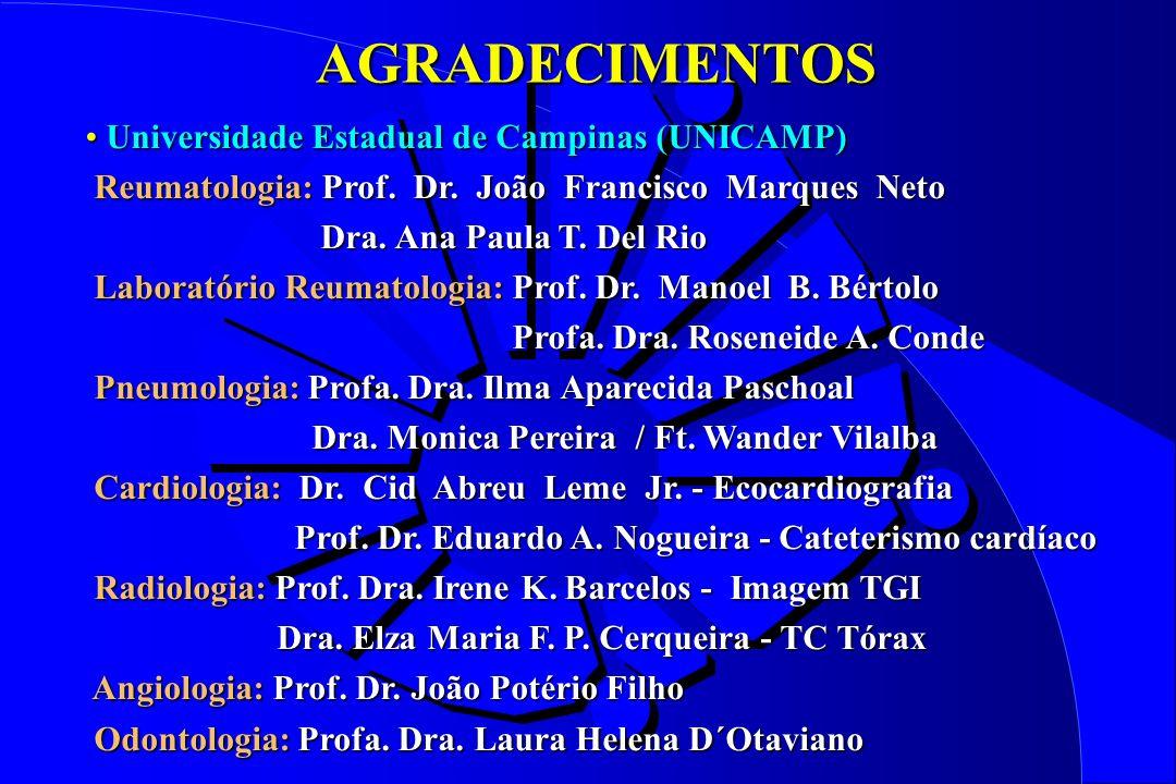AGRADECIMENTOS Universidade Estadual de Campinas (UNICAMP) Universidade Estadual de Campinas (UNICAMP) Reumatologia: Prof. Dr. João Francisco Marques