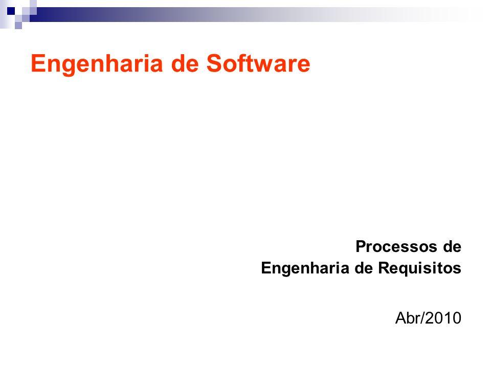 Engenharia de Software Processos de Engenharia de Requisitos Abr/2010
