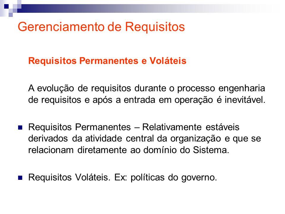 Gerenciamento de Requisitos Requisitos Permanentes e Voláteis A evolução de requisitos durante o processo engenharia de requisitos e após a entrada em