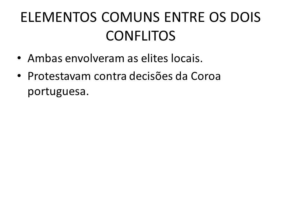 ELEMENTOS COMUNS ENTRE OS DOIS CONFLITOS Ambas envolveram as elites locais.