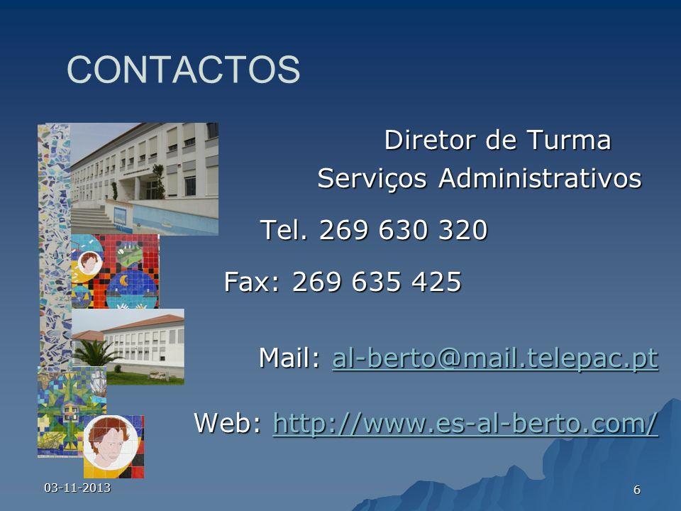 CONTACTOS Diretor de Turma Diretor de Turma Serviços Administrativos Tel. 269 630 320 Tel. 269 630 320 Fax: 269 635 425 Mail: al-berto@mail.telepac.pt
