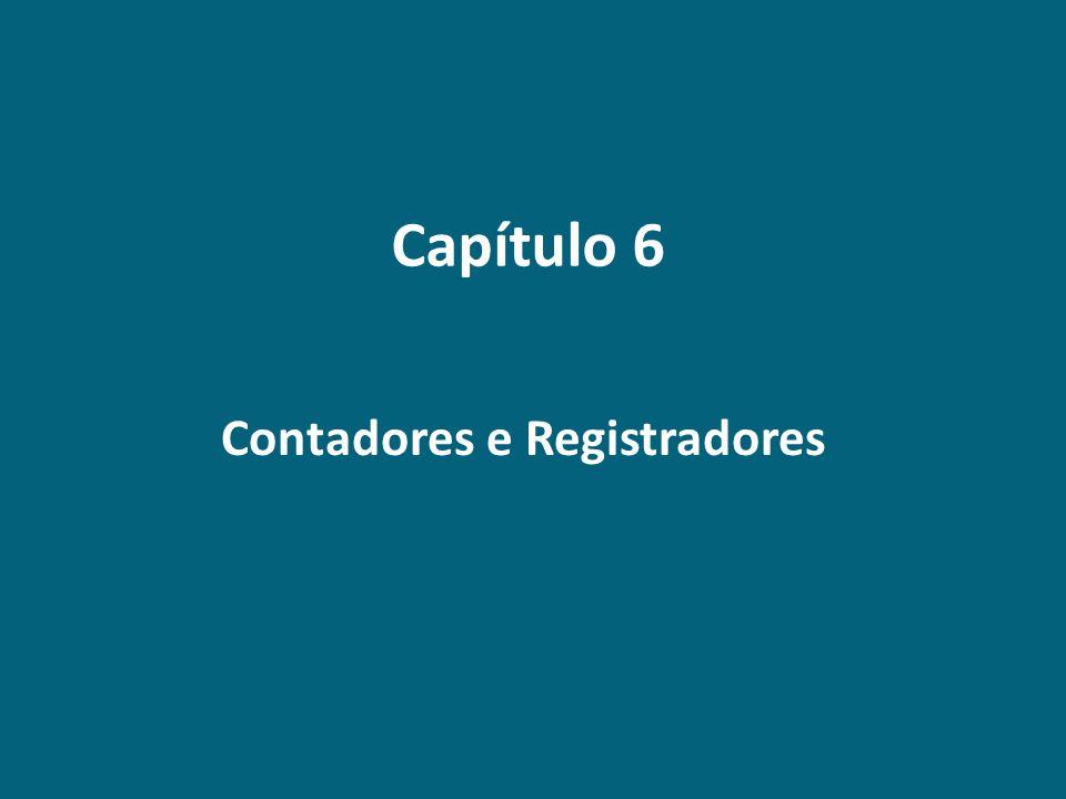Capítulo 6 Contadores e Registradores