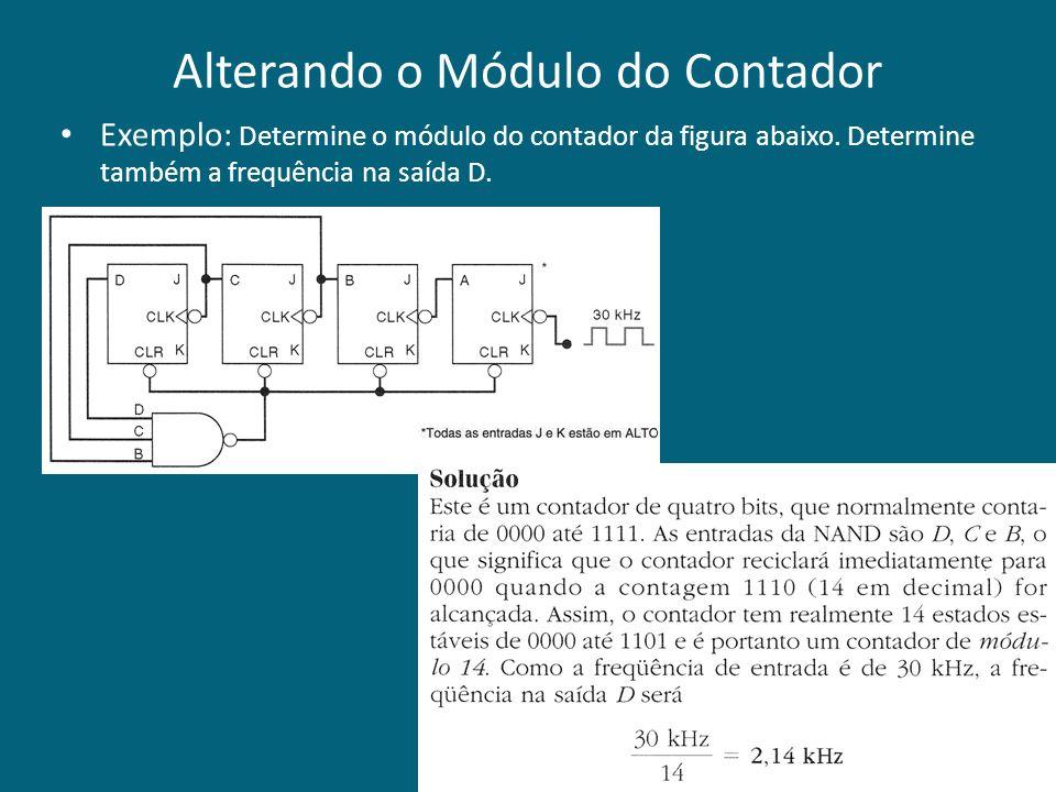Alterando o Módulo do Contador Exemplo: Determine o módulo do contador da figura abaixo. Determine também a frequência na saída D. 15