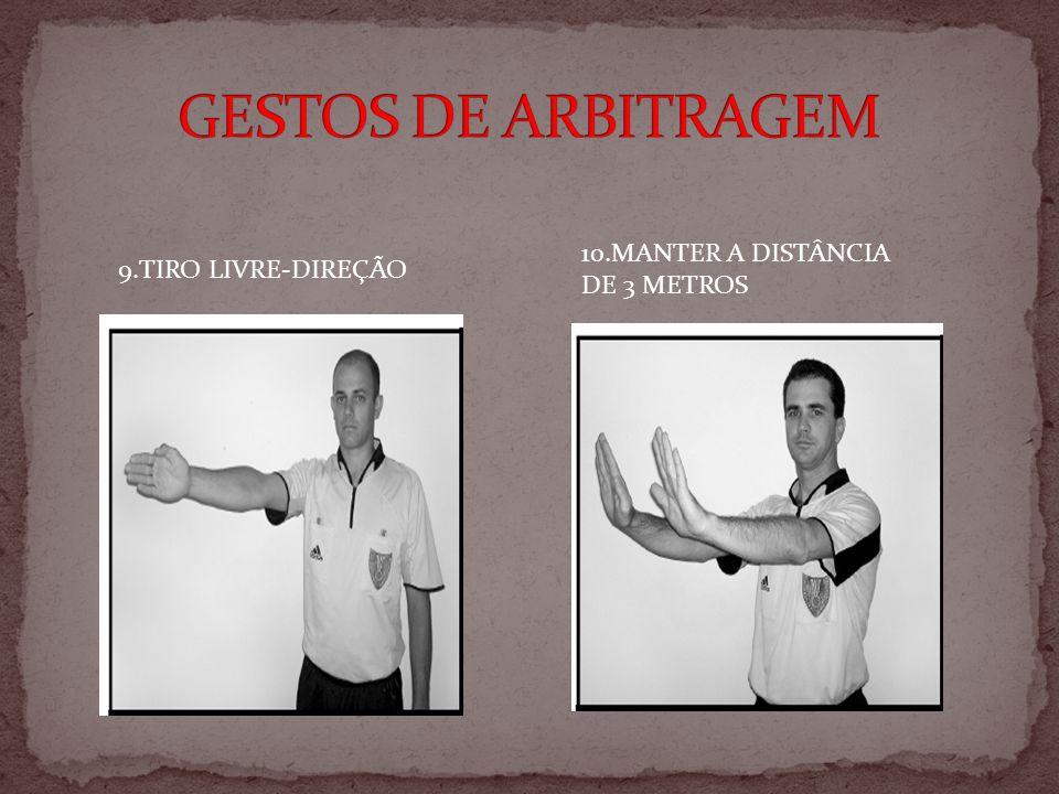 9.TIRO LIVRE-DIREÇÃO 10.MANTER A DISTÂNCIA DE 3 METROS
