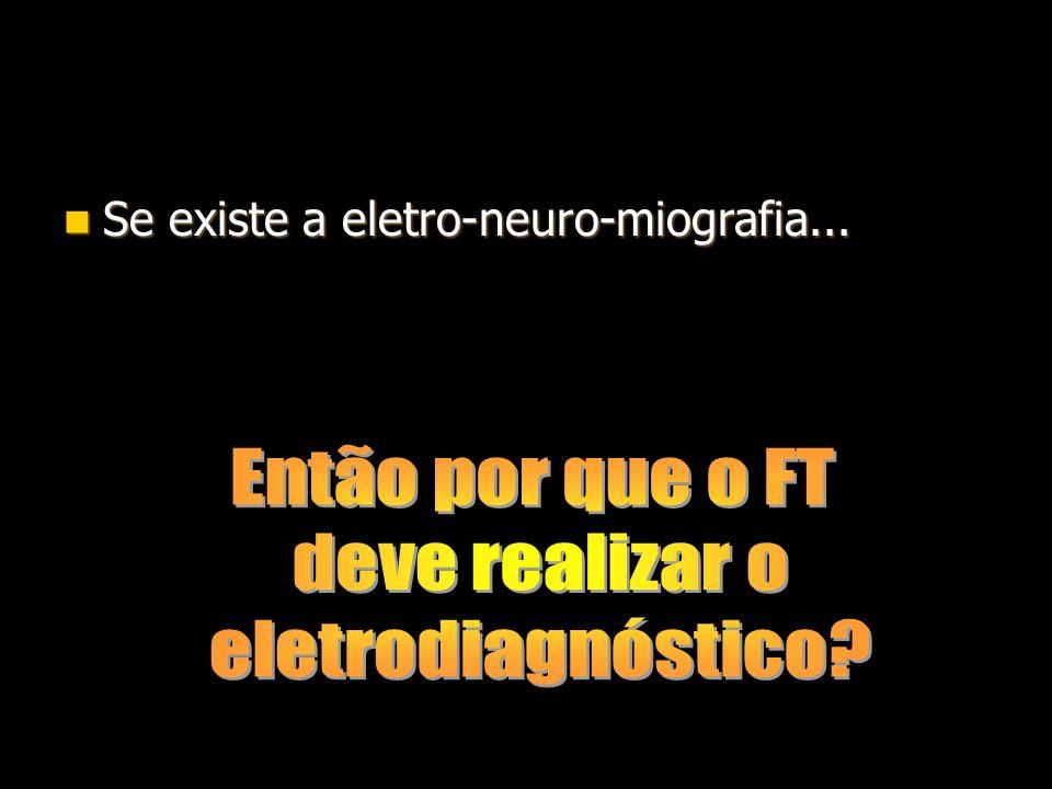 Se existe a eletro-neuro-miografia... Se existe a eletro-neuro-miografia...