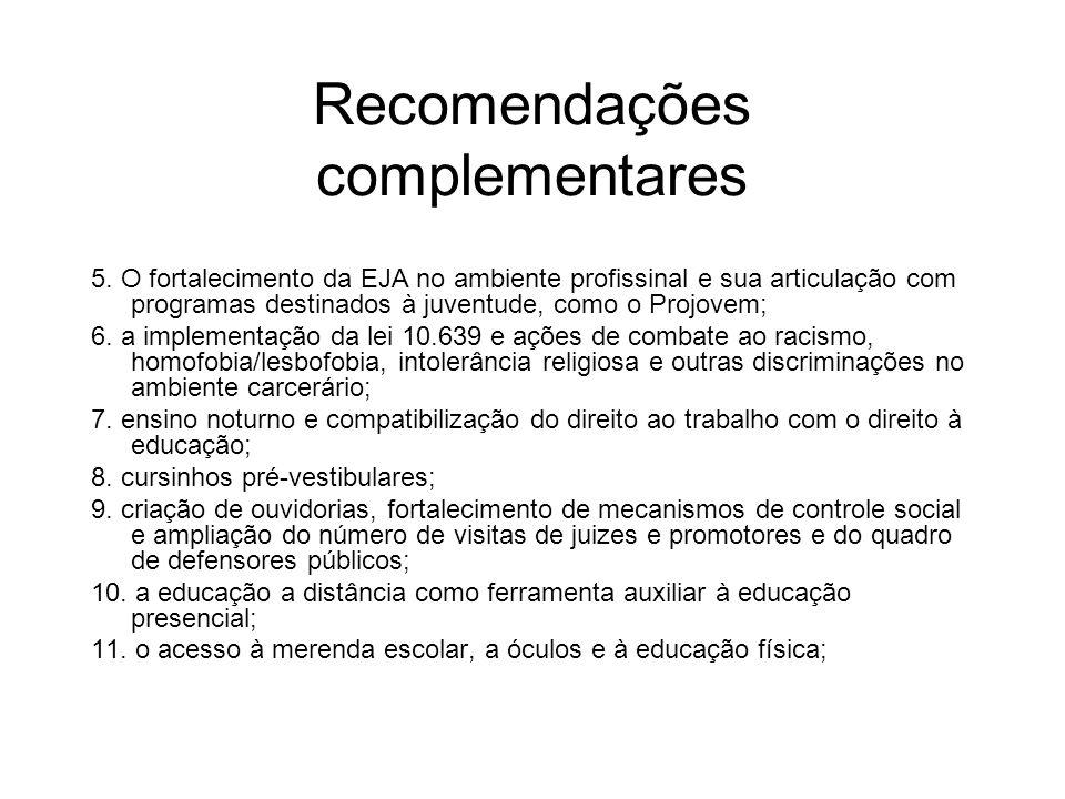 Recomendações complementares 5. O fortalecimento da EJA no ambiente profissinal e sua articulação com programas destinados à juventude, como o Projove