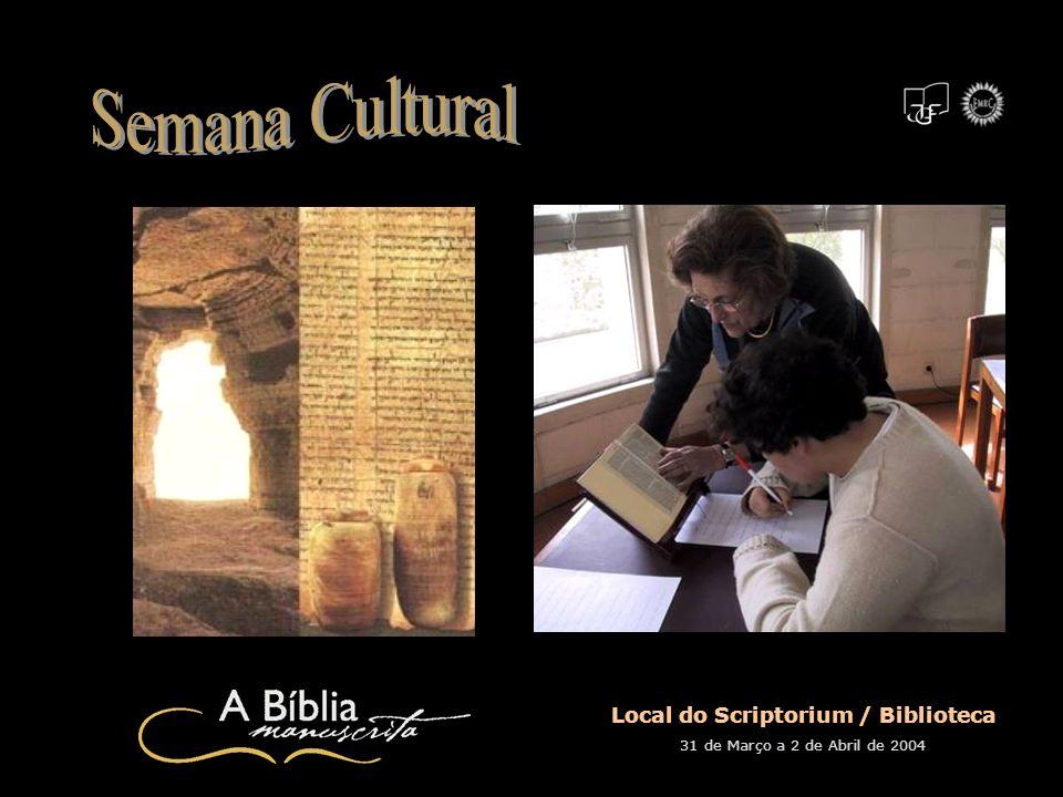 Local do Scriptorium / Biblioteca 31 de Março a 2 de Abril de 2004