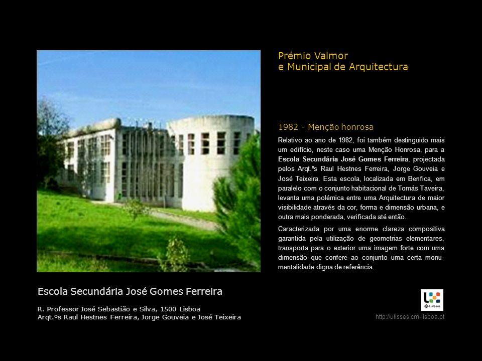 Relativo ao ano de 1982, foi também destinguido mais um edifício, neste caso uma Menção Honrosa, para a Escola Secundária José Gomes Ferreira, project