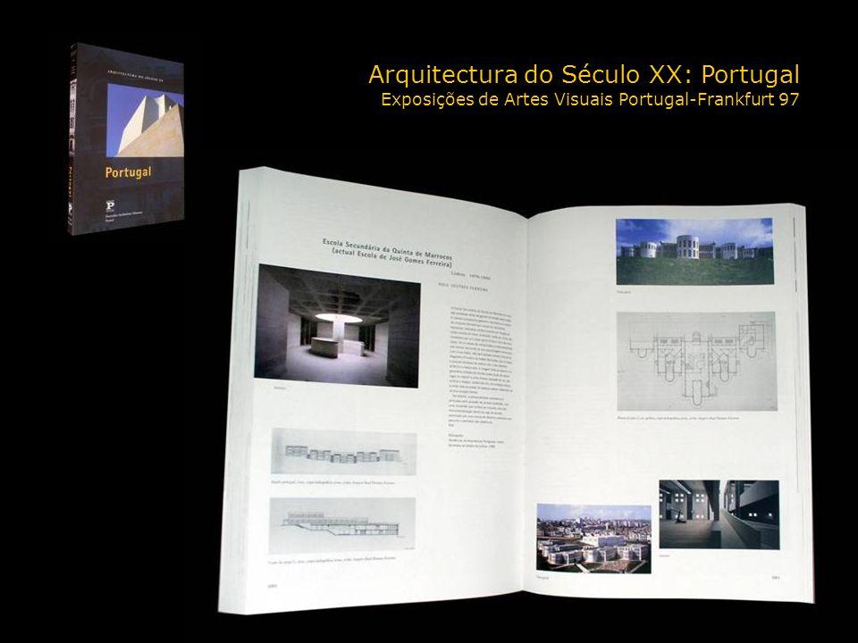 Arquitectura do Século XX: Portugal Exposições de Artes Visuais Portugal-Frankfurt 97