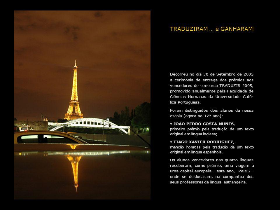 TRADUZIRAM … e GANHARAM! Decorreu no dia 30 de Setembro de 2005 a cerimónia de entrega dos prémios aos vencedores do concurso TRADUZIR 2005, promovido