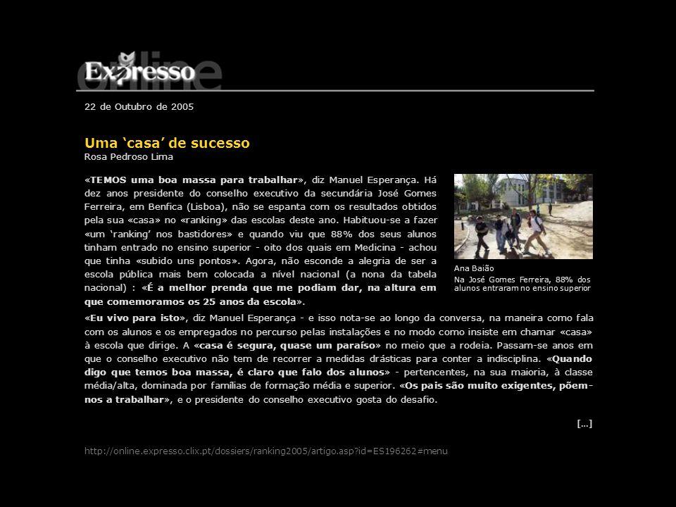 22 de Outubro de 2005 Uma casa de sucesso Rosa Pedroso Lima «TEMOS uma boa massa para trabalhar», diz Manuel Esperança. Há dez anos presidente do cons
