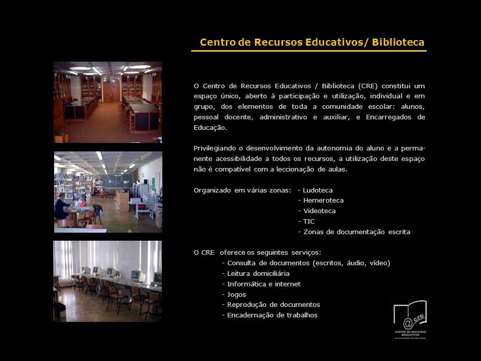 O Centro de Recursos Educativos / Biblioteca (CRE) constitui um espaço único, aberto à participação e utilização, individual e em grupo, dos elementos