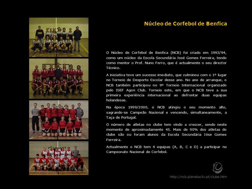 Núcleo de Corfebol de Benfica http://ncb.planetaclix.pt/clube.htm O Núcleo de Corfebol de Benfica (NCB) foi criado em 1993/94, como um núcleo da Escol