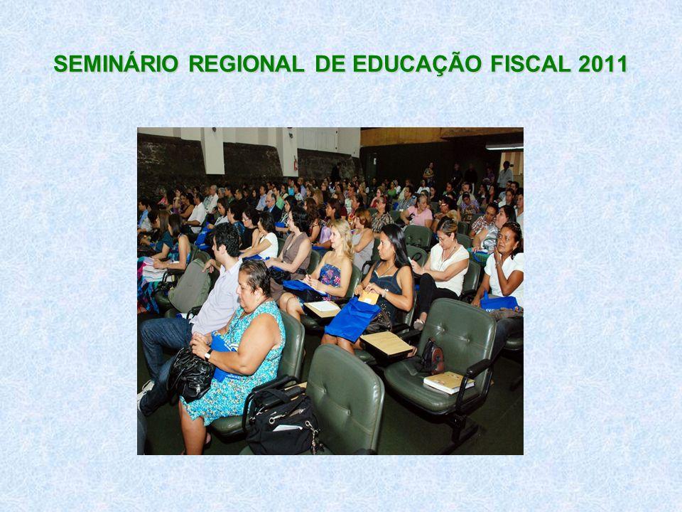 SEMINÁRIO REGIONAL DE EDUCAÇÃO FISCAL 2011