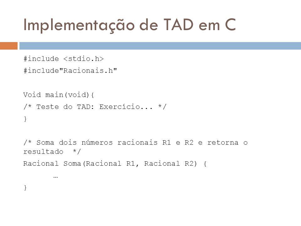 Implementação de TAD em C #include #include