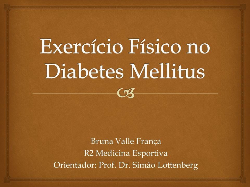 Bruna Valle França R2 Medicina Esportiva Orientador: Prof. Dr. Simão Lottenberg