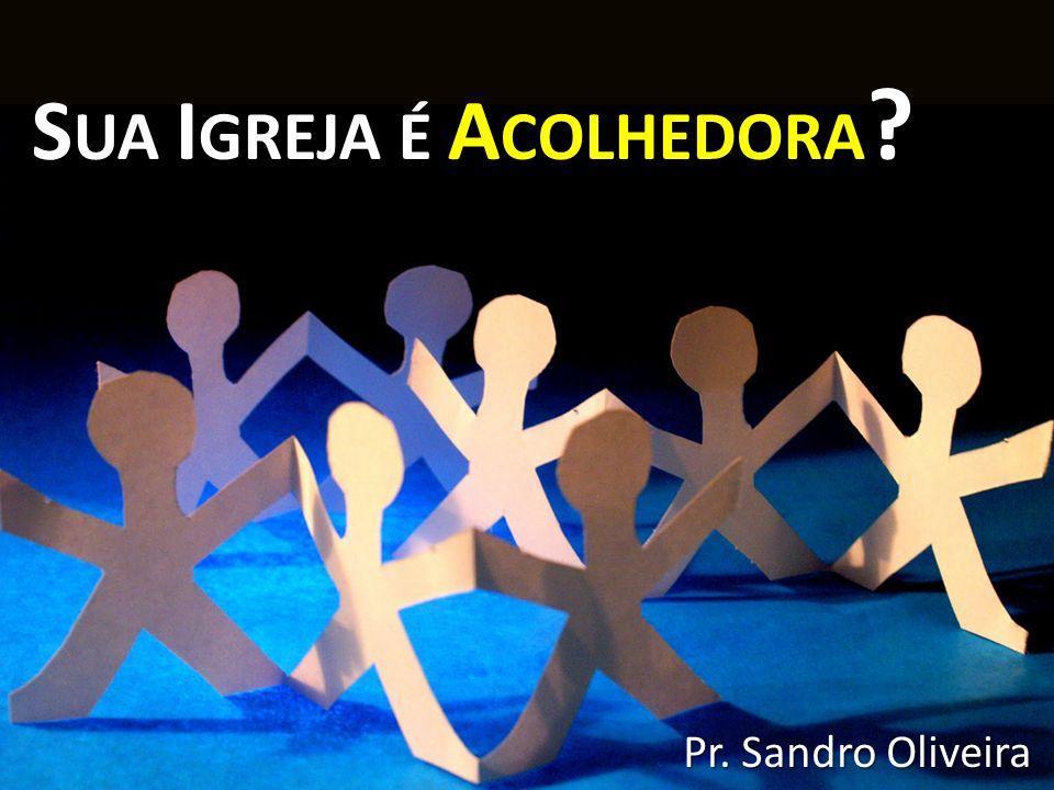 S UA I GREJA É A COLHEDORA ? Pr. Sandro Oliveira