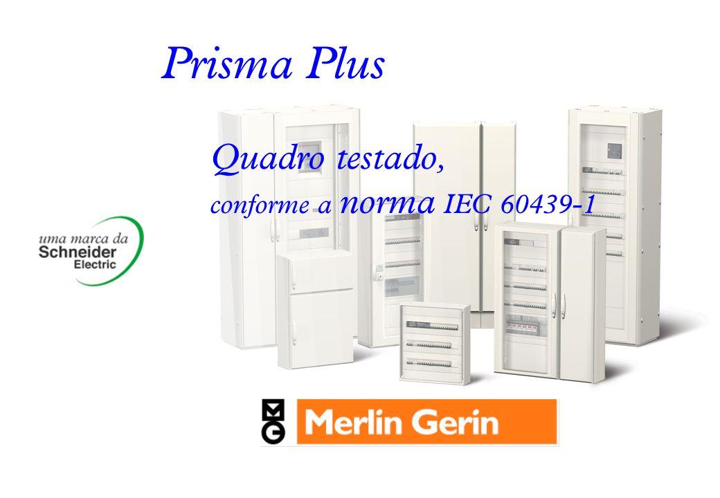 Prisma Plus Quadro testado, conforme a norma IEC 60439-1