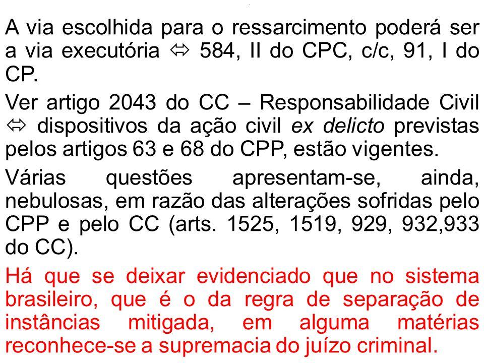 PREJUDICIALIDADE: -Jurisdição una e uniformidade das soluções judiciais previsão do artigo 64 do CPP.