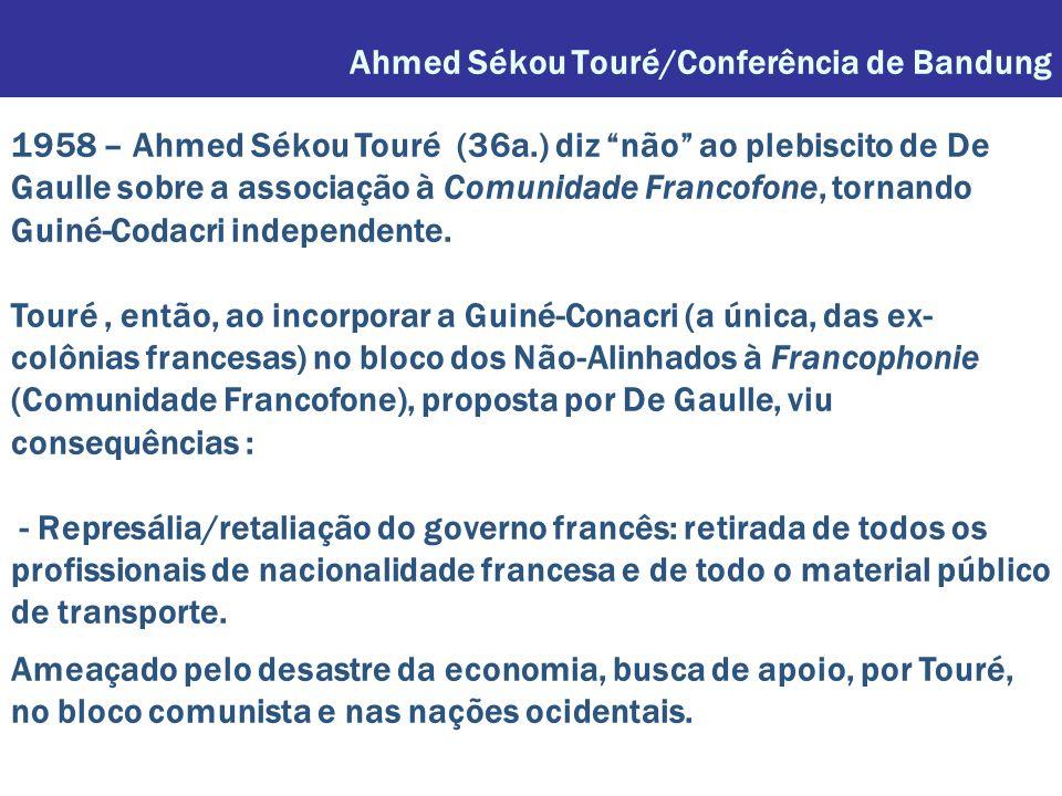 Ahmed Sékou Touré/Conferência de Bandung 1958 – Ahmed Sékou Touré (36a.) diz não ao plebiscito de De Gaulle sobre a associação à Comunidade Francofone