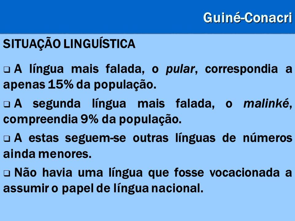 Guiné-Conacri SITUAÇÃO LINGUÍSTICA A língua mais falada, o pular, correspondia a apenas 15% da população. A segunda língua mais falada, o malinké, com