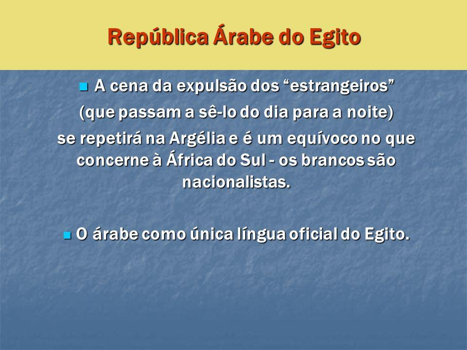 A cena da expulsão dos estrangeiros A cena da expulsão dos estrangeiros (que passam a sê-lo do dia para a noite) se repetirá na Argélia e é um equívoc