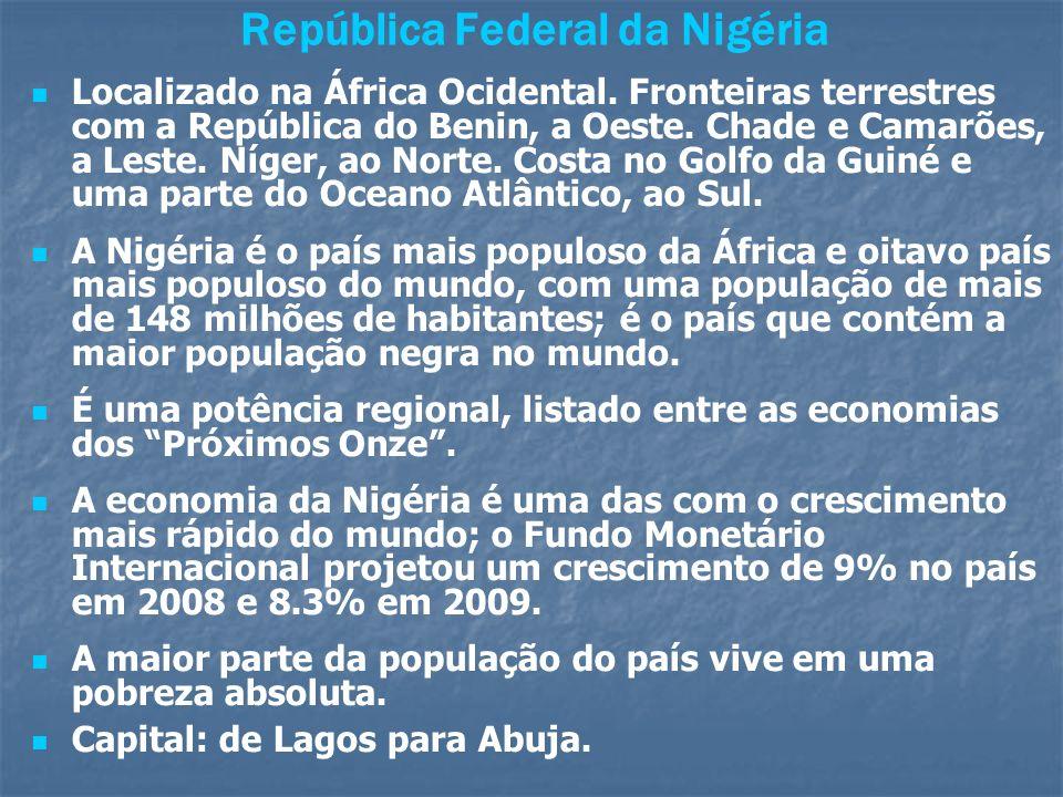 República Federal da Nigéria Localizado na África Ocidental. Fronteiras terrestres com a República do Benin, a Oeste. Chade e Camarões, a Leste. Níger